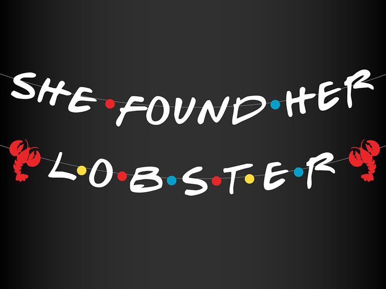 'She found her lobster' in Friends font with small lobsters on sides