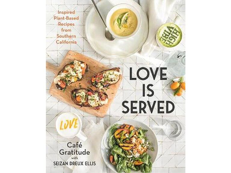 Love is Served: Inspired Plant-Based Recipes from Southern California cookbook cover