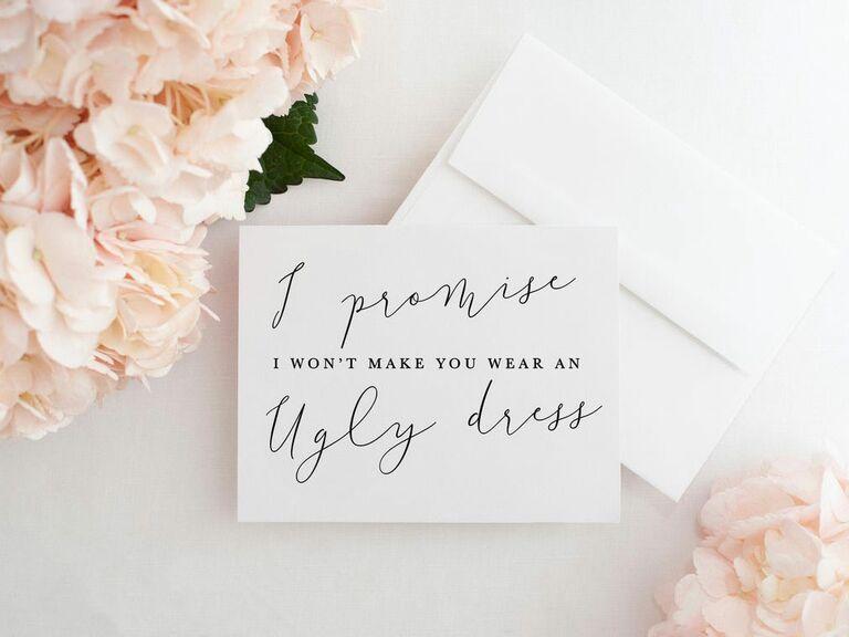 I promise I won't make you wear an ugly dress proposal card