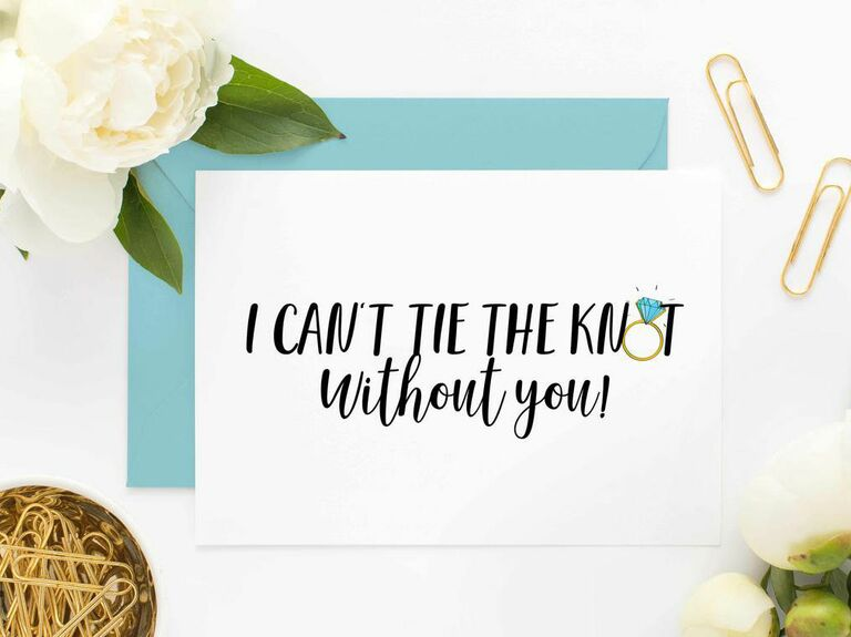 I can't tie the knot without you bridesmaid proposal card