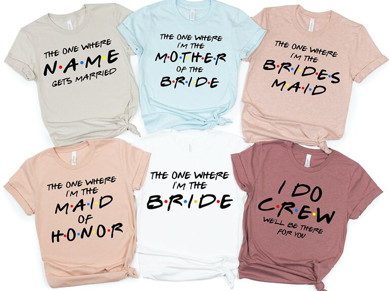 'The one where' T-shirts in different neutral colors, bride's in white