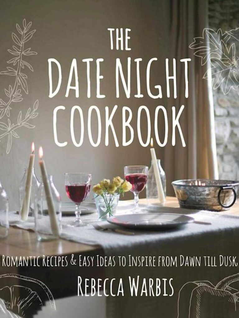 The Date Night Cookbook: Romantic Recipes & Easy Ideas to Inspire from Dawn till Dusk cookbook cover