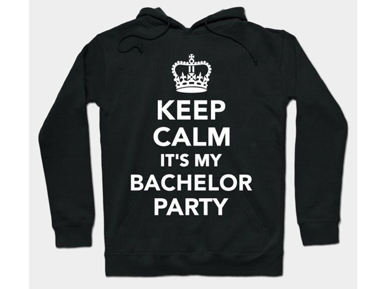 'Keep Calm it's my Bachelor Party' in white type on black sweatshirt