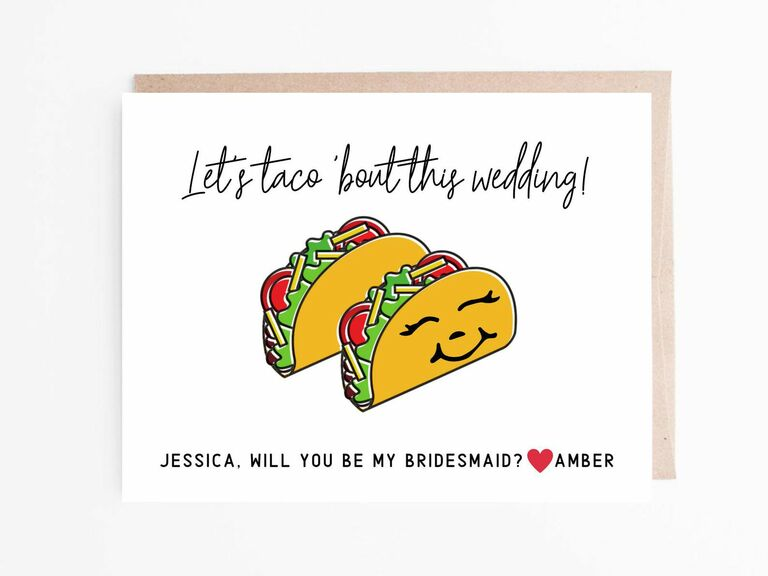 let's taco bout the wedding bridesmaid proposal card