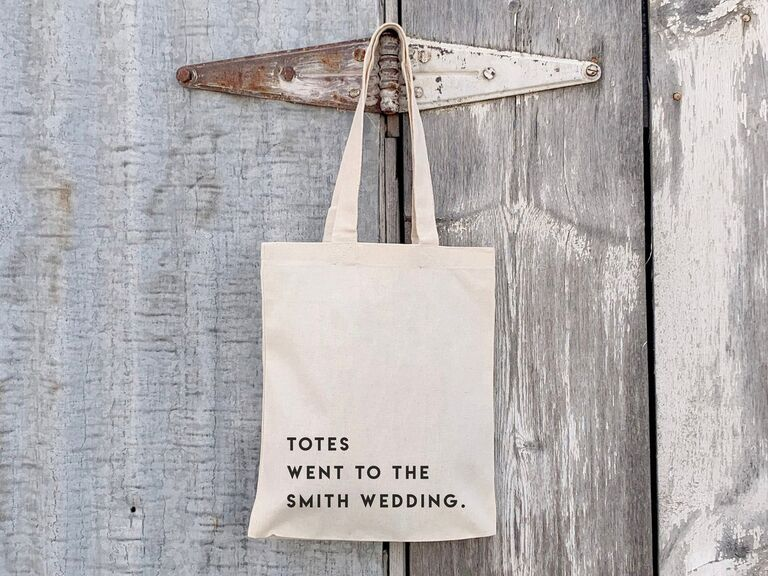 Simple canvas tote bag that reads Totes Went to the Smith Wedding