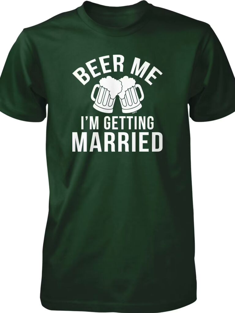 'Beer me I'm getting Married' in white type with pint graphics on green tee